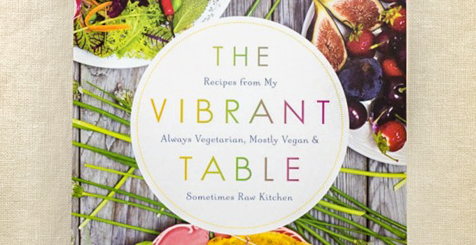 The Vibrant Table (Cookbook Review)